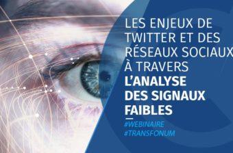 REPLAY – Les enjeux de Twitter et des réseaux sociaux à travers l'analyse des signaux faibles